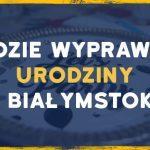 Gdzie zorganizować urodziny dla dzieci (i nie tylko) w Białymstoku?